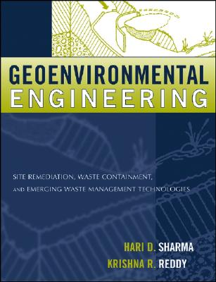 Geoenvironmental Engineering By Sharma, Hari D., Ph.D./ Reddy, Krishna R., Ph.D.