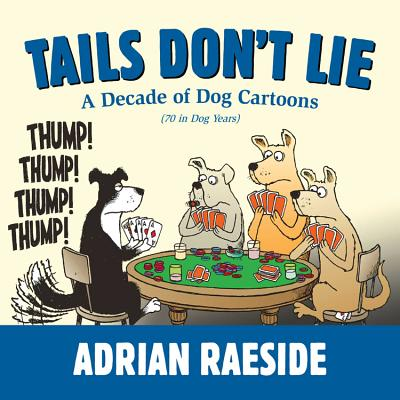 Tails Don't Lie By Raeside, Adrian